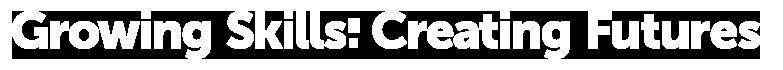 GrowingSkills-CreatingFutures